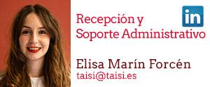 Taisi, Elisa Marín Forcén, Recepción y Soporte Administrativo